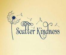 Scatter Kindess